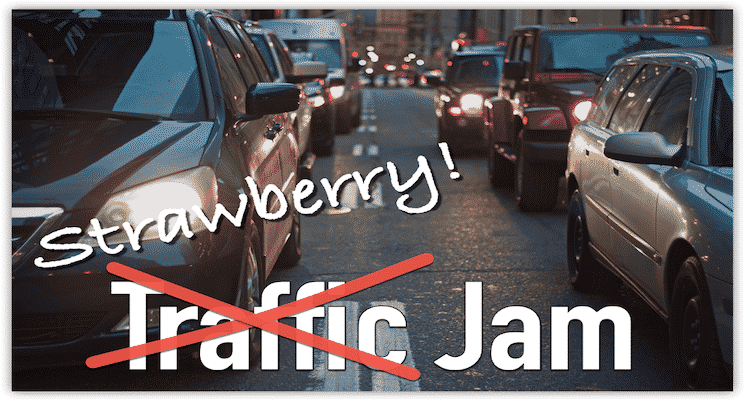 Traffic Jam or Strawberry Jam?
